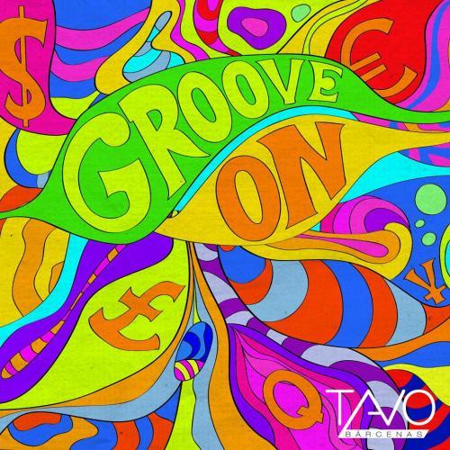 Esta es la portada del disco Groove On de Tavo Bárcenas. (Foto: Selene Mejía/Soy502)