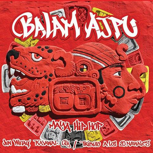 Portada del proyecto discográfico de la agrupación de hip hop maya, Balam Ajpu. (Diseño: Balam Ajpu oficial)