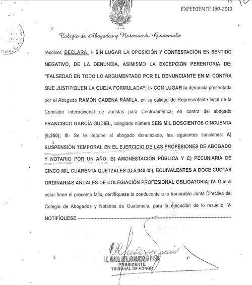 Esta es la sanción impuesta por el Tribunal de Honor del Colegio de abogados, la cual fue confirmada.