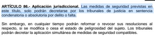 El Artículo 86 señala las condiciones en las que podrán decretarse las medidas de seguridad.
