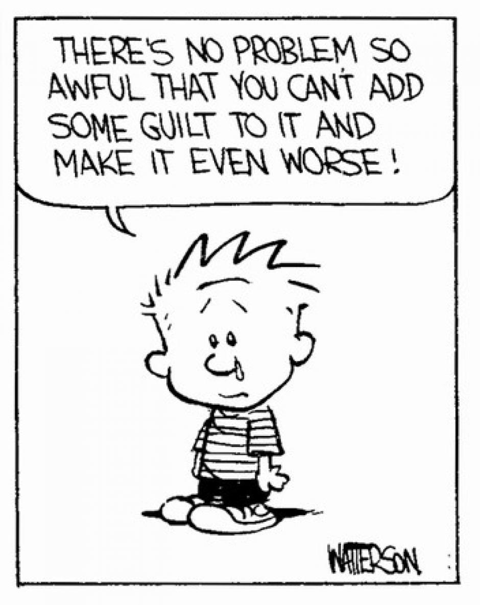 -No hay problema suficientemente malo al que no puedas añadir algo de culpa para hacerlo peor. (Foto: magnet.xataka.com)