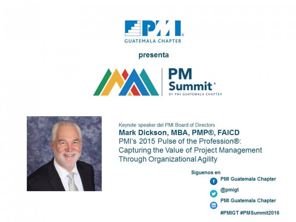 Entre los expositores destacan el australiano Mark Dickson, profesional en la dirección de proyectos por más de 30 años. (Foto: PMI Capítulo Guatemala/Twitter)