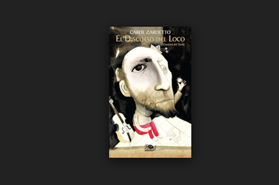 """""""El discurso del loco"""" es uno de los libros de Carol Zardetto. (Foto: oficial)"""