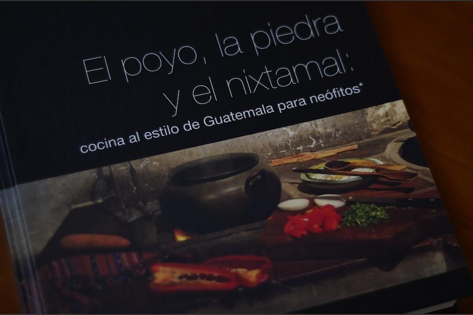 """""""El poyo, la piedra y el nixtamal"""" es una verdadera joya de la cocina nacional. (Foto: Selene Mejía/Soy502)"""