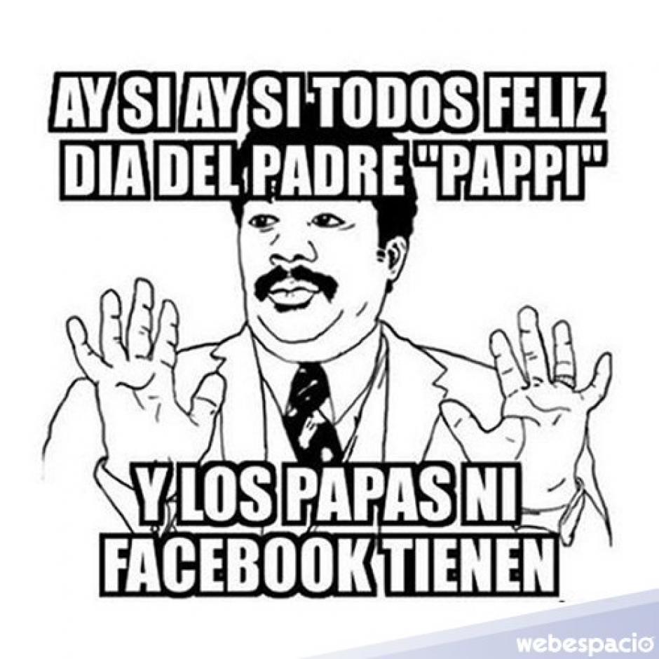 Este cartel se burla de aquellos que publican en Facebook el festejo, pero su papá no podrá verlo por no tener cuenta en esa red social. (Foto: Twitter)