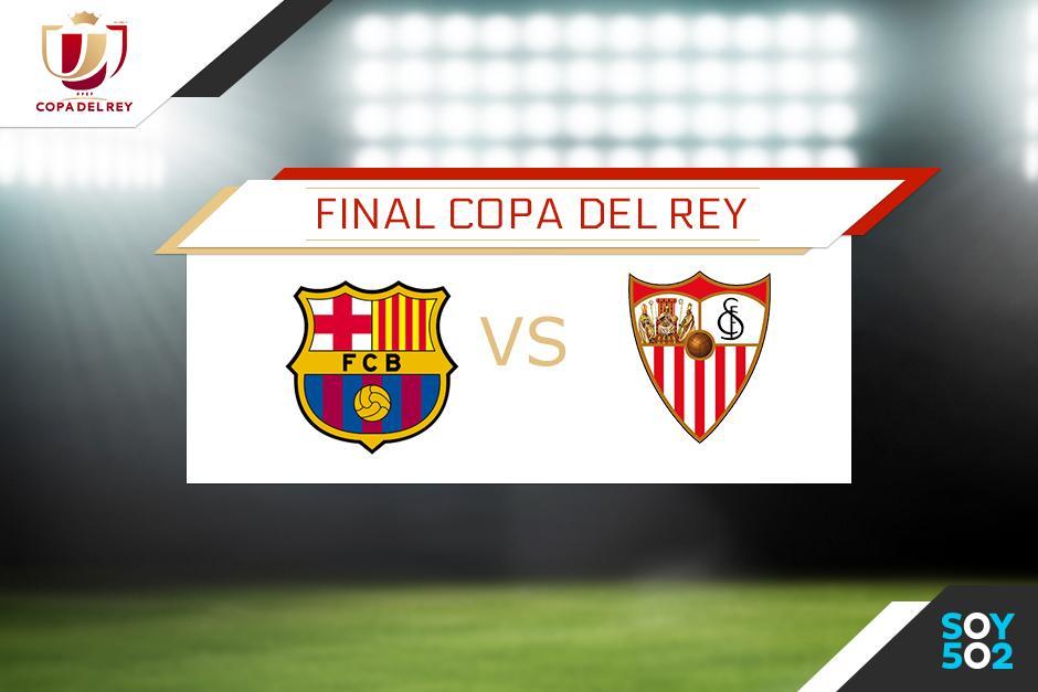 Barcelona y Sevilla se enfrentarán por la final de la Copa del Rey