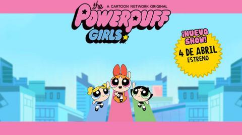 Las Chicas Superpoderosas regresan a la TV con nuevas historias