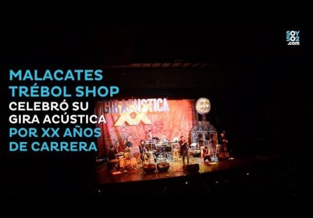 """Malacates Trébol Shop viajó 20 años en el tiempo en su """"Gira Acústica"""""""